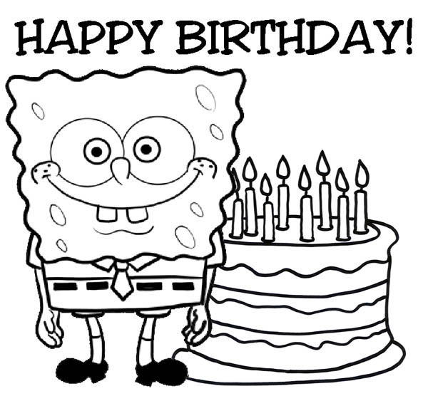Happy Birthday, : Happy Birthday Sponge Bob and Cake Coloring Page